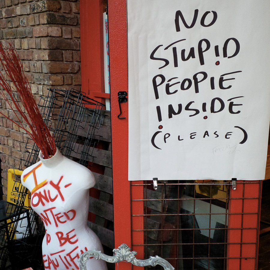 """No stupid people inside"""